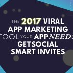 the2017viralappmarketingtoolyourappneedsgssi